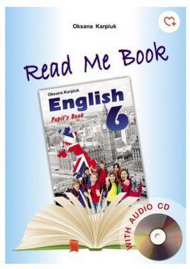 Англійська мова Книга для читання Read me Book 6 клас Нова програма Авт: Карп'юк О. Вид-во: Лібра Терра