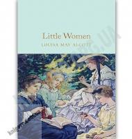 Little Women Авт: Louisa May Alcott Вид: Macmillan Ltd
